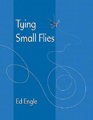 Tying Small Flies By Engle, Ed