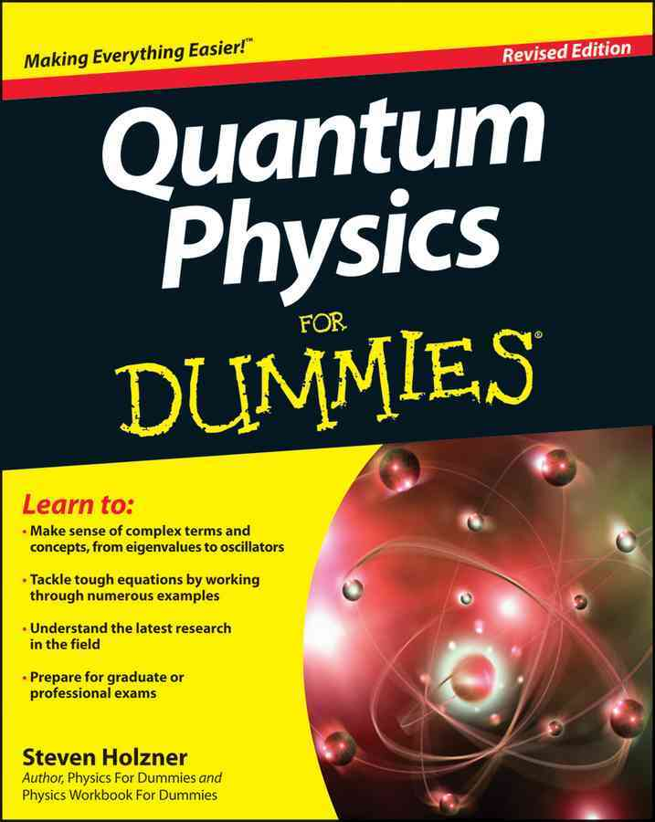 Quantum Physics for Dummies By Holzner, Steve, Ph.D.