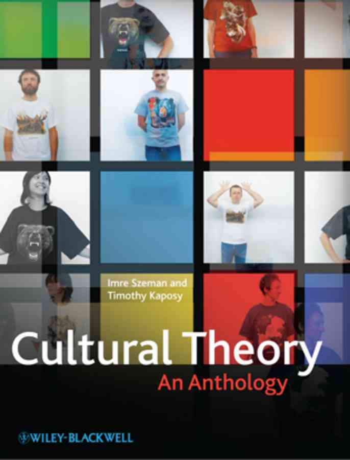 Cultural Theory By Szeman, Imre (EDT)/ Kaposy, Timothy (EDT)